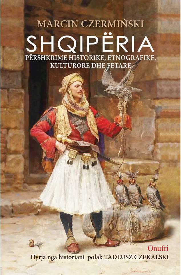 Czermiński Marcin: Shqipëria. Përshkrime historike, etnografike, kulturore dhe fetare (Tłum. Leonard Zissi, Tirana 2014)